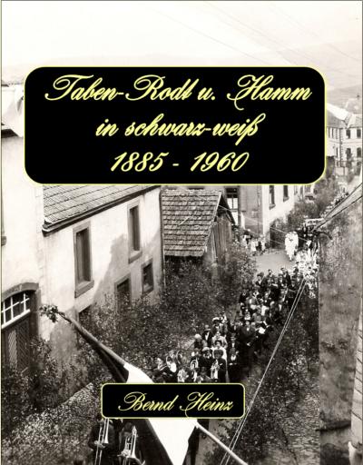 Bildband Taben-Rodt und Hamm in schwarz-weiß 1885 bis 1960