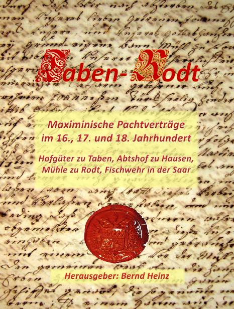 Maximinische Pachtverträge im 16., 17. und 18. Jahrhundert in Taben-Rodt